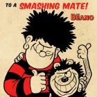 Beano - Beano 'To A Smashing Mate!' Birthday Card