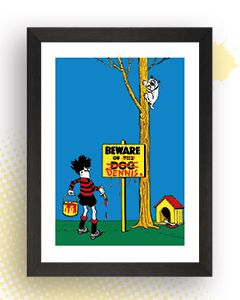 From the Archive: Beware of Dennis Art Print